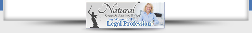 Natural Stress And Anxiety Relief - For Women In Legal Profession